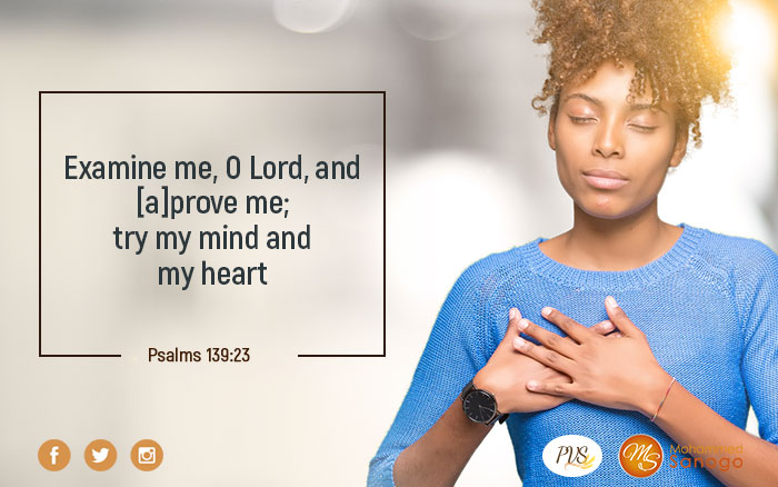 Examine me, O Lord, and [a]prove me; try my mind and my heart