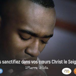 Sanctifie Jésus par ta vie !