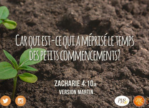 NE MÉPRISE PAS TES FAIBLES COMMENCEMENTS !